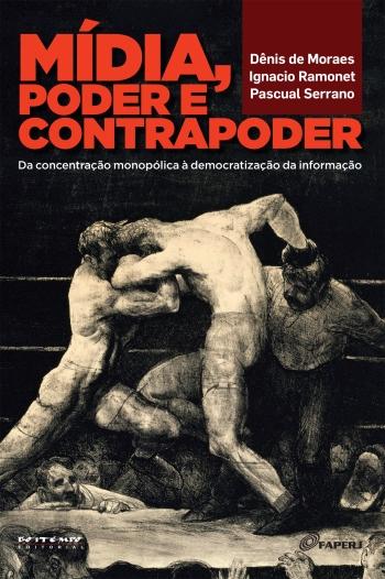 Lançamento Boitempo: Mídia, poder e contrapoder, de Dênis de Moraes (org.), Ignacio Ramonet e Pascual Serrano