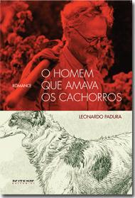 O homem que amava os cachorros, de Leonardo Padura