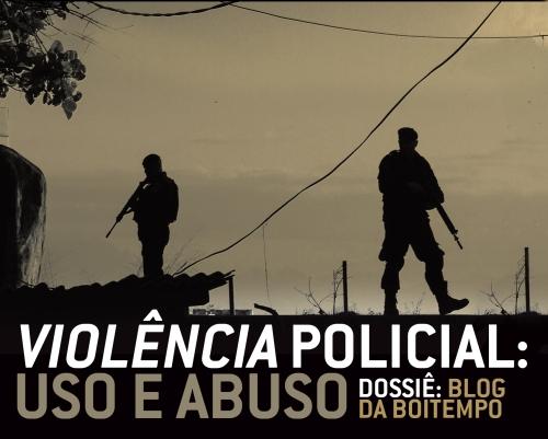dossiÊ violência policial