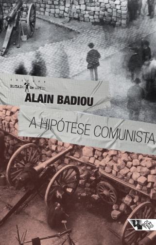"""""""A hipótese comunista"""", de Alain Badiou"""