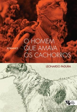 """""""O homem que amava os cachorros"""", de Leonardo Padura"""