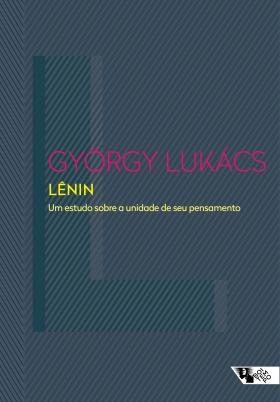 """Lênin: um estudo sobre a unidade de seu pensamento"", de György Lukács"